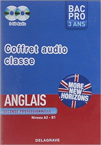 Téléchargement Coffret More new horizons Anglais Seconde Professionnelle audio classe Bac Pro 3 ans : 2 Cd Audio, Niveau A2-B1 epub pdf