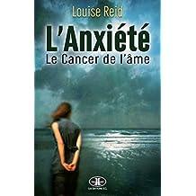 L'Anxiété: Le Cancer de l'âme