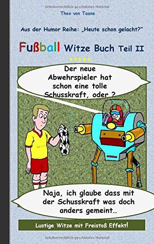 Fussball Witze Buch Teil Ii German Edition Theo Von Taane