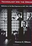 img - for Technology and the Dream: Reflections on the Black Experience at MIT, 1941--1999 (MIT Press) book / textbook / text book
