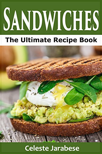 Sandwiches the ultimate sandwich recipe book quick and easy sandwiches the ultimate sandwich recipe book quick and easy sandwich recipes by jarabese forumfinder Image collections