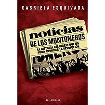 Noticias de los montoneros: La historia del diario que no pudo anunciar la revolución