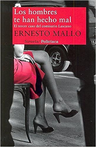 Book Los hombres te han hecho mal / The men who have done wrong: El tercer caso del comisario Lascano / The Third Case of Detective Lascano (Spanish Edition)