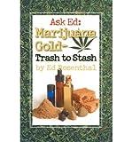 Ask Ed: Marijuana Gold - Trash to Stash (Paperback) - Common