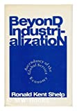 Beyond Industrialization, Ronald Kent Shelp, 0030593042