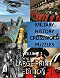 Military History Crossword Puzzles: Large Print Edition:Volume 2: WW1 to Iraq 1: Large Print Crosswords for Seniors, History Lovers (Creative Books and Puzzles)