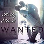 Wanted: Wanted Series, Book 1 | Kelly Elliott