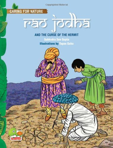 Rao Jodha and the Curse of the Hermit (An Amazing Tale That Teaches You About Conserving Water Through Traditional Wisdom) (Caring for Nature)