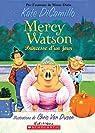 Mercy Watson Princesse D'Un Jour par DiCamillo