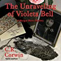 The Unraveling of Violeta Bell: A Morgue Mama Mystery Audiobook by C. R. Corwin Narrated by Lorna Raver