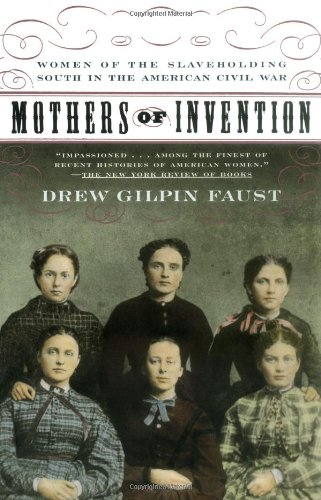 Mothers of Invention: Women of the Slaveholding South in the American Civil War (Aspen Simplicity)
