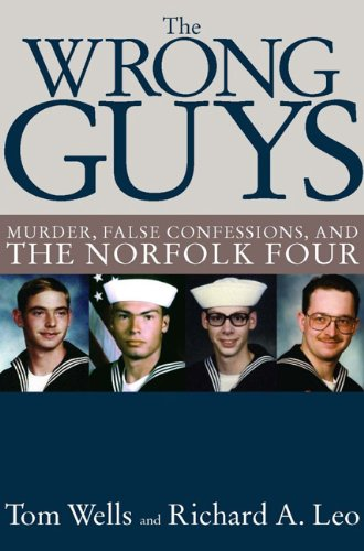 The Wrong Guys: Murder, False Confessions, and the Norfolk Four