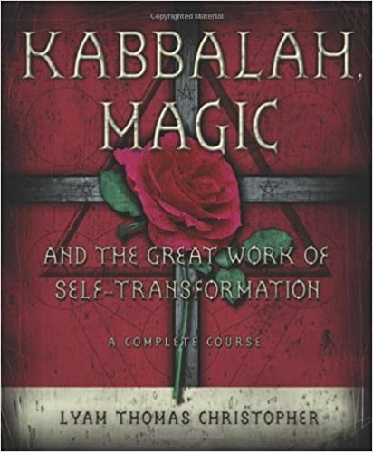 Book Kabbalah, Magic & the Great Work of Self Transformation: A Complete Course by Lyam Thomas Christopher (2006-08-08)