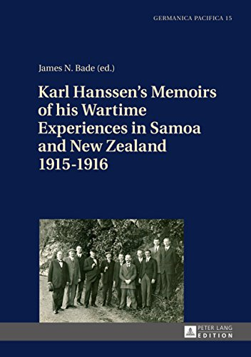 Karl Hanssens Memoirs of his Wartime Experiences in Samoa and New Zealand 19151916 (Germanica...