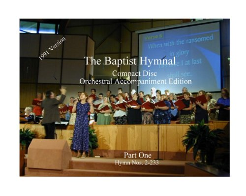 The Baptist Hymnal CD Orchestral Accompaniment Edition: Part One (Hymn Nos. 2-233)