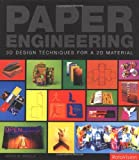 By Natalie Avella Paper Engineering: 3D Techniques for a 2D Material [Paperback]