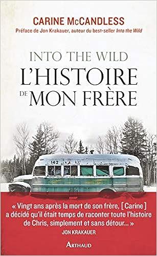 Amazon.fr - Into the Wild, l'histoire de mon frère - McCandless, Carine, Krakauer, Jon, Guitton, Anne - Livres