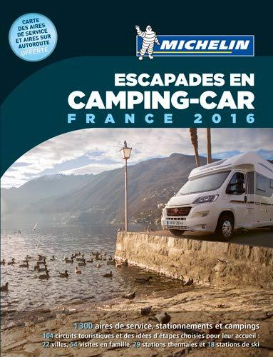 Escapades en Camping-car France 2016 Guías Temáticas: Amazon.es: Collectif, Orain, Philippe: Libros en idiomas extranjeros