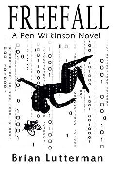 Freefall: A Pen Wilkinson Novel by [Lutterman, Brian]
