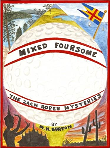 Google book téléchargement gratuitMixed Foursome (The Zach Roper Golf Mysteries volumes 1-4) by M.H. Burton (Littérature Française) PDF CHM