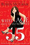 What's Age Got to Do with It?, Robin McGraw, 1400202140