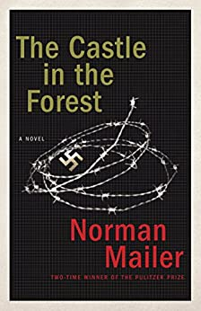 The Castle in the Forest: A Novel by [Mailer, Norman]