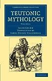 Teutonic Mythology, Grimm, Jacob, 1108047041