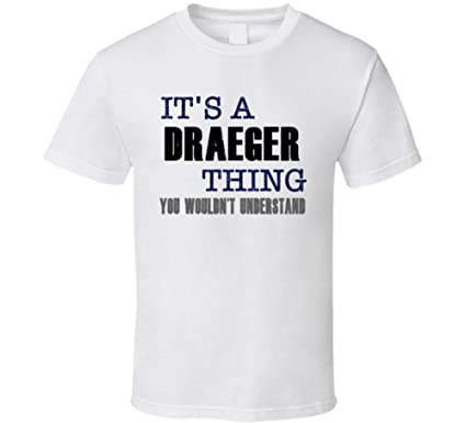 Draeger Thing You Wouldn't Understand Essential Family T