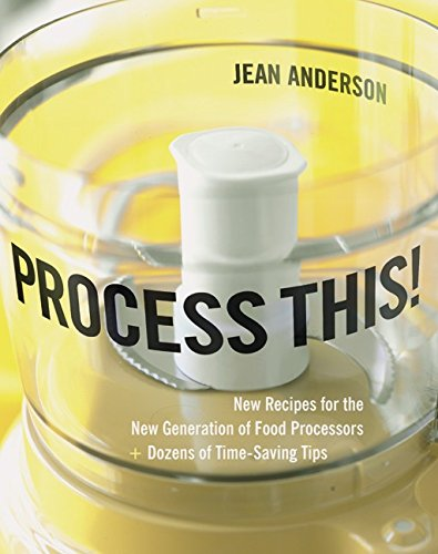 Download Process This!: New Recipes for the New Generation of Food Processors plus Dozens of Time-Saving Tips pdf epub
