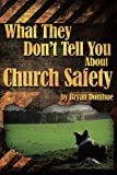 What They Don't Tell You About Church Safety