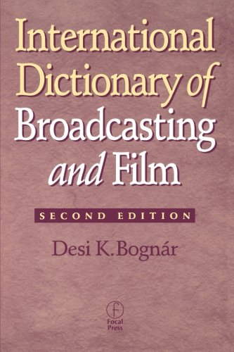International Dictionary of Broadcasting and Film by Desi Bognar