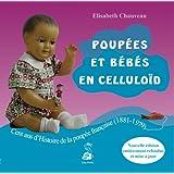 Poupées et bébés en celluloïd : Cent ans d'Histoire de la poupée française (1881-1979)