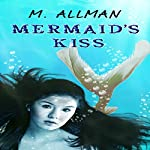Mermaid's Kiss | M Allman