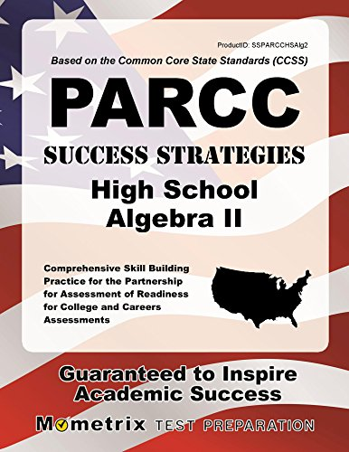 PARCC Success Strategies High School Algebra II Study Guide: PARCC Test Review for the Partnership for Assessment of Readiness for College and Careers Assessments