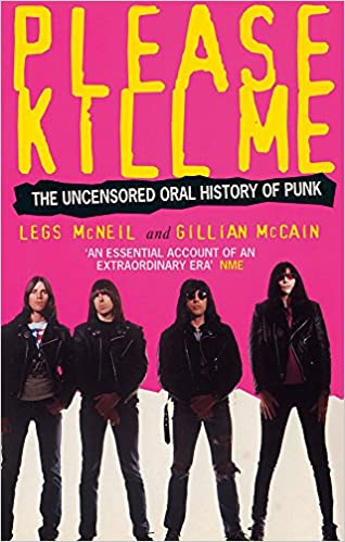 Please kill me the uncensored oral history of punk legs mcneil please kill me the uncensored oral history of punk legs mcneil gillian mccain 8601300235486 amazon books fandeluxe Choice Image