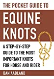 Search : The Pocket Guide to Equine Knots: A Step-by-Step Guide to the Most Important Knots for Horse and Rider (Skyhorse Pocket Guides)