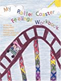 img - for My Roller Coaster Feelings Workbook book / textbook / text book