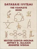 img - for Database Systems: The Complete Book (GOAL Series) by Hector Garcia-Molina (2001-10-12) book / textbook / text book