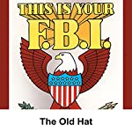 This Is Your FBI: The Old Hat | Jerry Devine