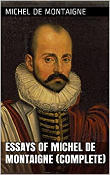 essays montaigne amazon This is a reproduction of a book published before 1923 this book may have occasional imperfections such as missing or blurred pages, poor pictures, errant marks, etc.