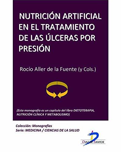 Descargar Libro Nutrición Artificial En El Tratamiento De Las Ulceras Por Presión : 1 De Rocío Aller Rocío Aller De La Fuente