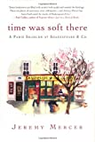 Time Was Soft There, Jeremy Mercer, 0312347391