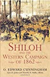 Front cover for the book Shiloh and the Western Campaign of 1862 by Edward Cunningham