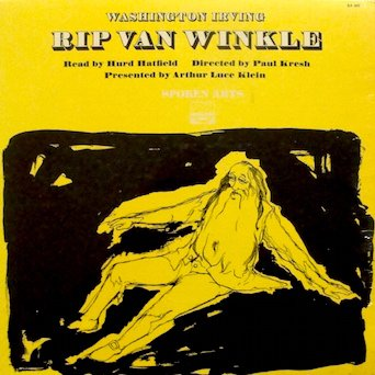 (Washington Irving Rip / Van Winkle Read By Hurd Hatfield, Directed by Paul Kresh; Presented by Arthur Luce Klein)