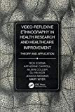 Video-Reflexive Ethnography in Health Research