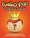 Funko Pop Collector's Guide: How To Successfully
