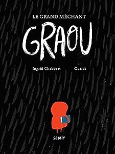 vignette de 'Le grand méchant Graou (Ingrid Chabbert)'