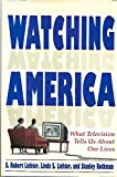 Watching America, S. Robert Lichter, 0130268240