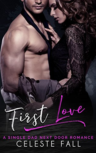 First Love: A Single Dad Next Door Romance