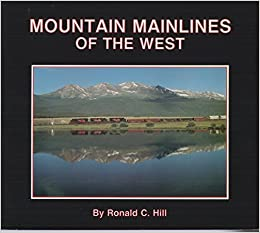 Book Mountain Mainlines of the West 1st edition by Hill, Ronald C. (1988) Perfect